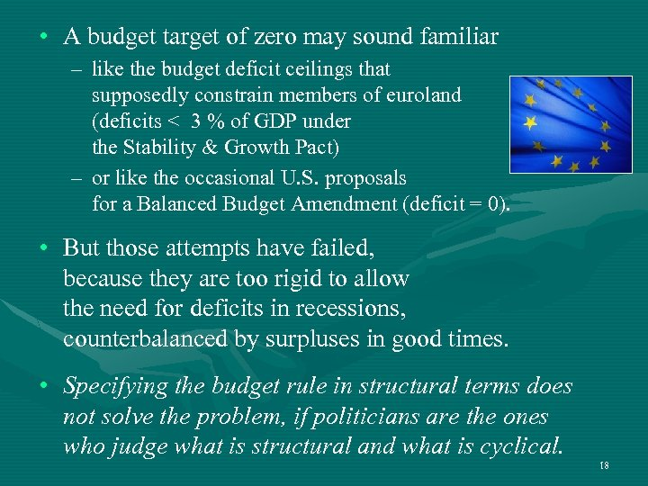 • A budget target of zero may sound familiar – like the budget