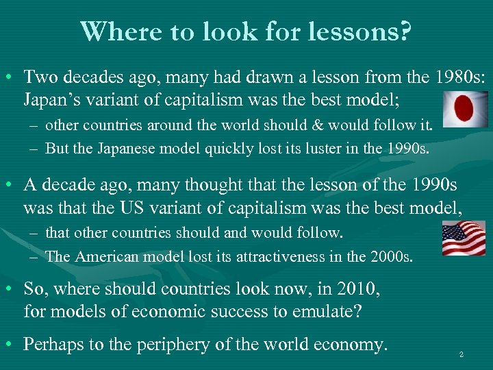 Where to look for lessons? • Two decades ago, many had drawn a lesson