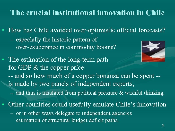 The crucial institutional innovation in Chile • How has Chile avoided over-optimistic official forecasts?