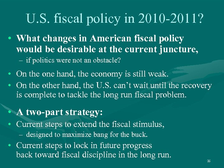 U. S. fiscal policy in 2010 -2011? • What changes in American fiscal policy