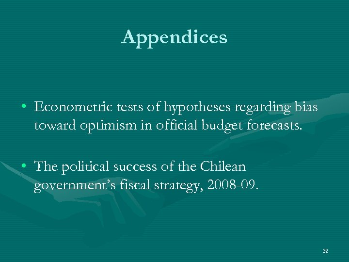 Appendices • Econometric tests of hypotheses regarding bias toward optimism in official budget forecasts.