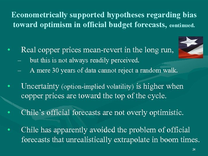Econometrically supported hypotheses regarding bias toward optimism in official budget forecasts, continued. • Real