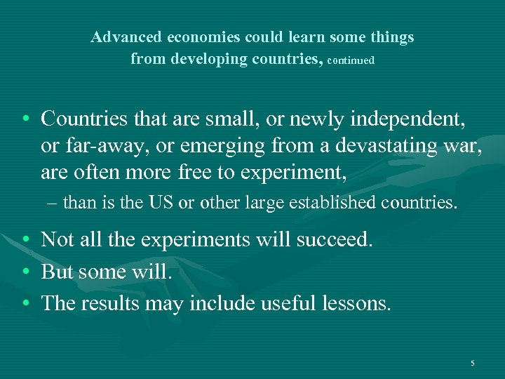 Advanced economies could learn some things from developing countries, continued • Countries that are