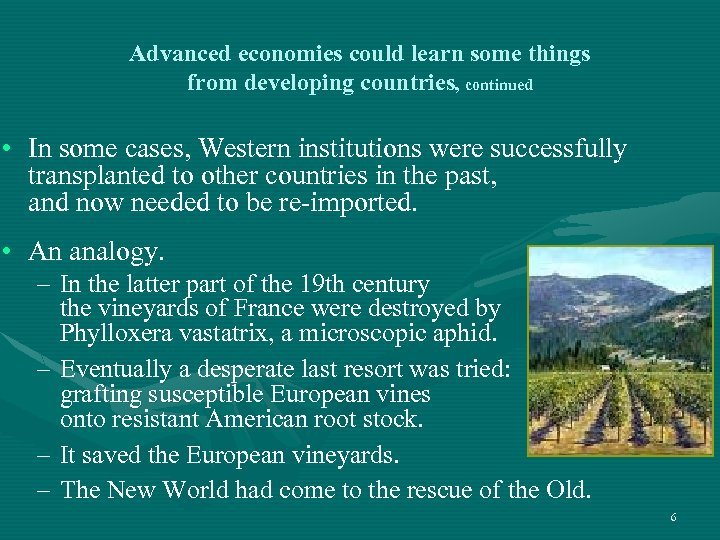 Advanced economies could learn some things from developing countries, continued • In some cases,