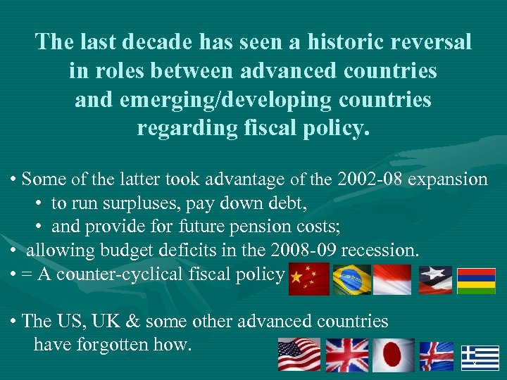 The last decade has seen a historic reversal in roles between advanced countries and