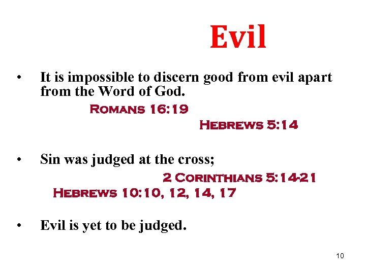 Evil • It is impossible to discern good from evil apart from the Word