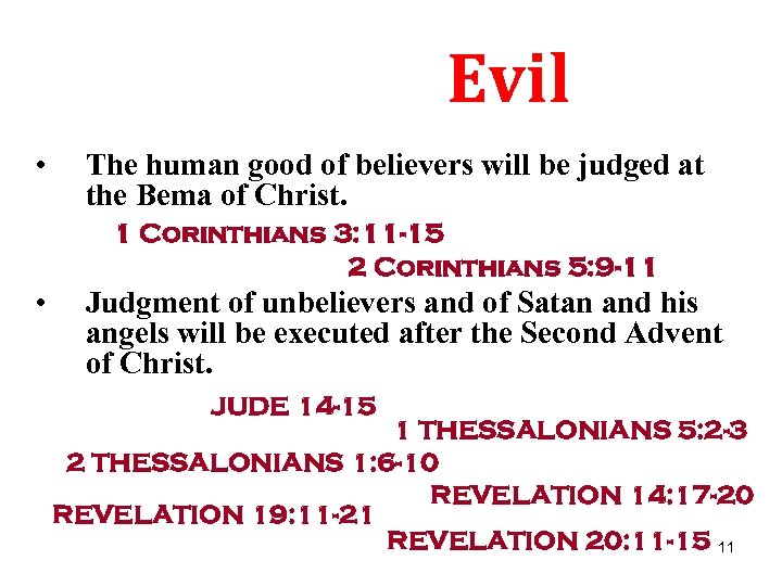 Evil • The human good of believers will be judged at the Bema of