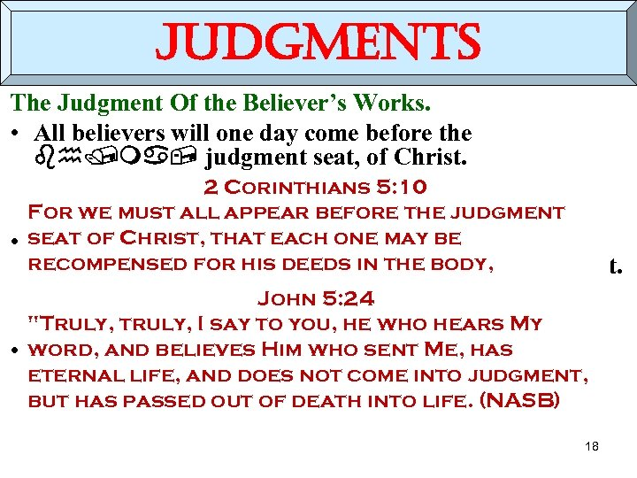 judgments The Judgment Of the Believer's Works. • All believers will one day come
