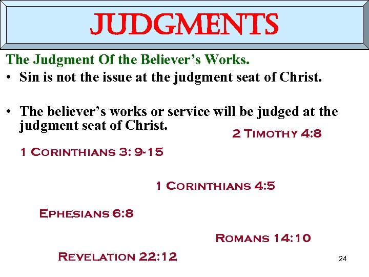 judgments The Judgment Of the Believer's Works. • Sin is not the issue at