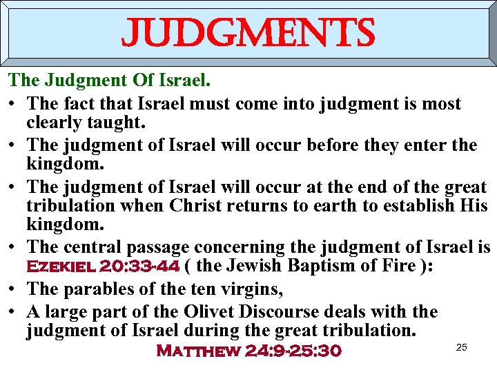 judgments The Judgment Of Israel. • The fact that Israel must come into judgment