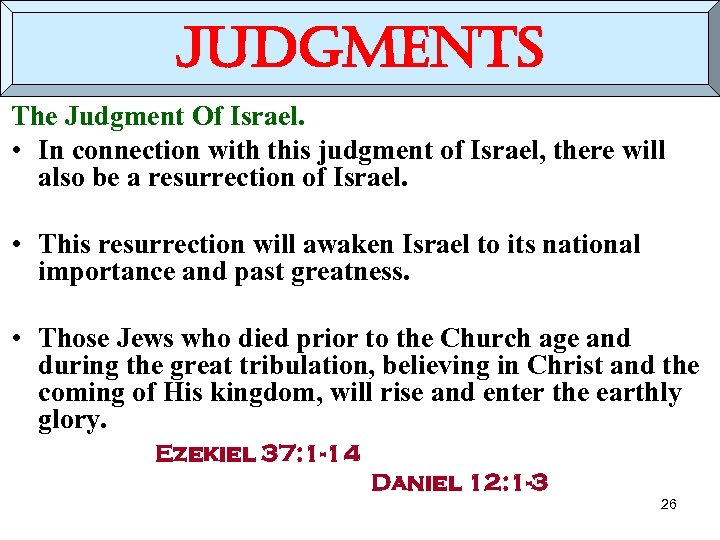 judgments The Judgment Of Israel. • In connection with this judgment of Israel, there