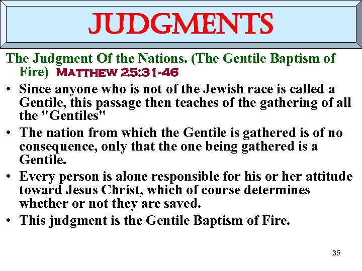judgments The Judgment Of the Nations. (The Gentile Baptism of Fire) Matthew 25: 31