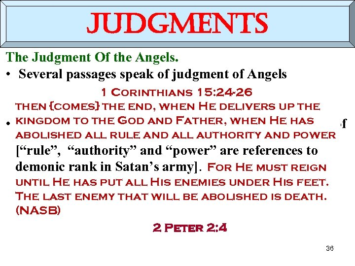 judgments The Judgment Of the Angels. • Several passages speak of judgment of Angels