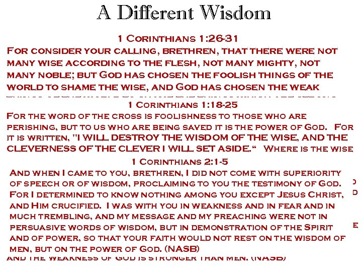 A Different Wisdom Paul says, Ifyour calling, brethren, wisdom in were not you 1