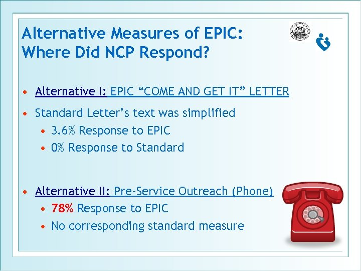 """Alternative Measures of EPIC: Where Did NCP Respond? • Alternative I: EPIC """"COME AND"""