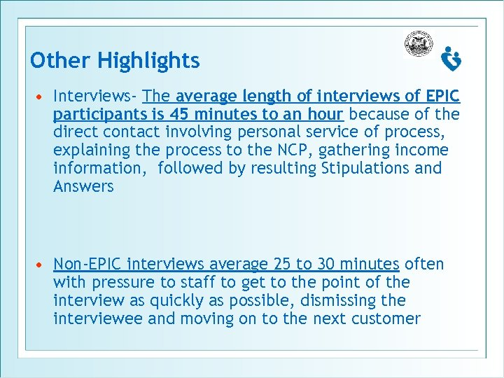 Other Highlights • Interviews- The average length of interviews of EPIC participants is 45
