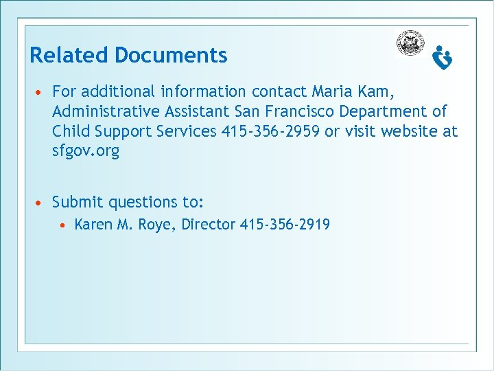 Related Documents • For additional information contact Maria Kam, Administrative Assistant San Francisco Department