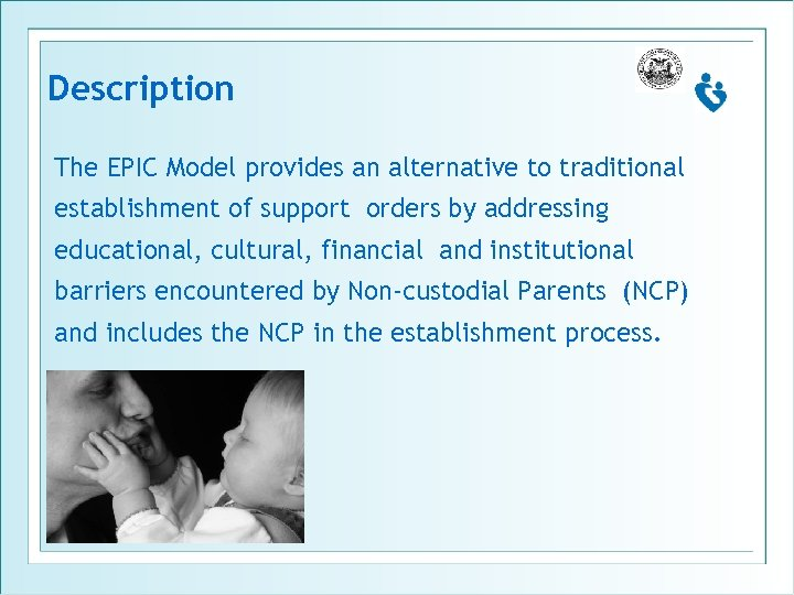 Description The EPIC Model provides an alternative to traditional establishment of support orders by