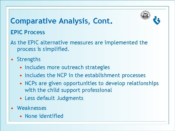 Comparative Analysis, Cont. EPIC Process As the EPIC alternative measures are implemented the process