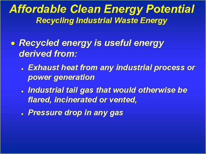 Affordable Clean Energy Potential Recycling Industrial Waste Energy · Recycled energy is useful energy