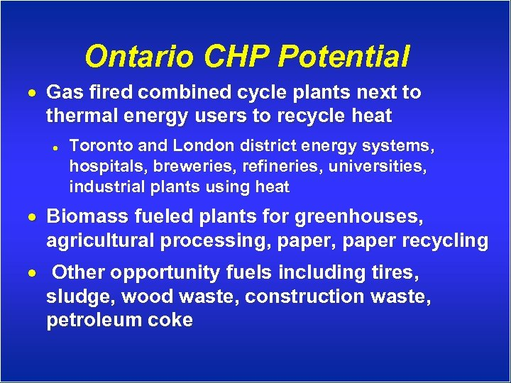 Ontario CHP Potential · Gas fired combined cycle plants next to thermal energy users