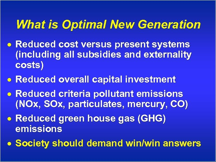 What is Optimal New Generation · Reduced cost versus present systems (including all subsidies