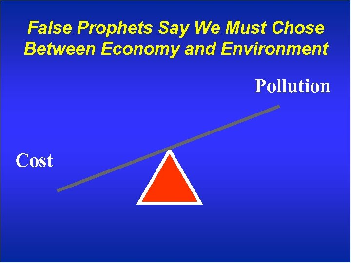 False Prophets Say We Must Chose Between Economy and Environment Pollution Cost