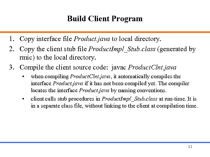 Build Client Program 1. Copy interface file Product. java to local directory. 2. Copy