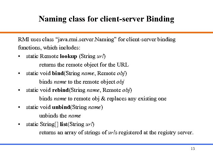 "Naming class for client-server Binding RMI uses class ""java. rmi. server. Naming"" for client-server"