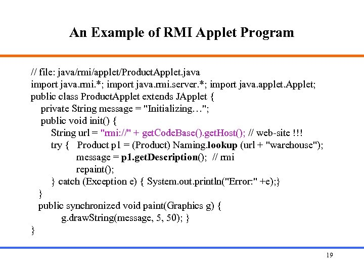 An Example of RMI Applet Program // file: java/rmi/applet/Product. Applet. java import java. rmi.