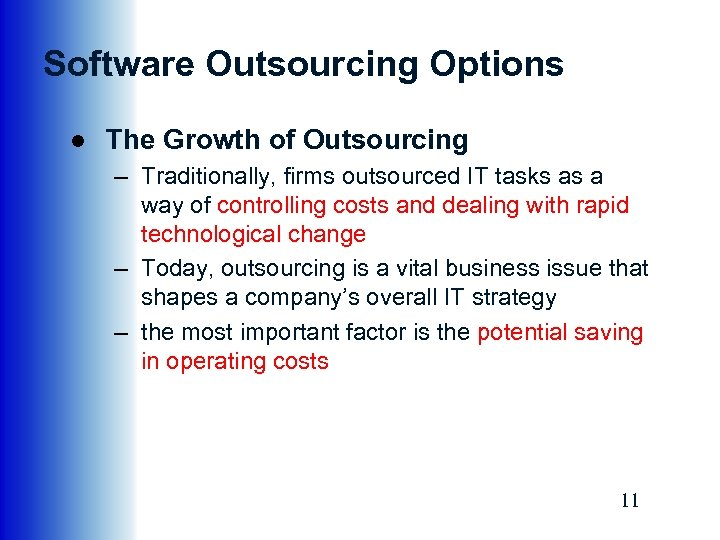 Software Outsourcing Options ● The Growth of Outsourcing – Traditionally, firms outsourced IT tasks