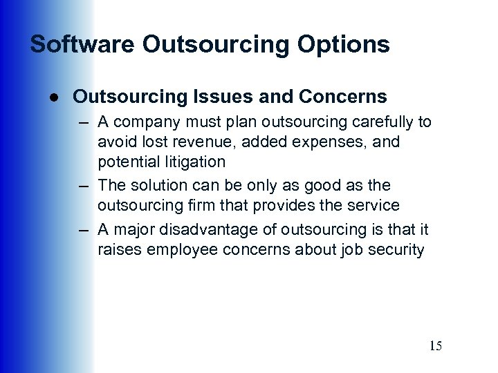 Software Outsourcing Options ● Outsourcing Issues and Concerns – A company must plan outsourcing