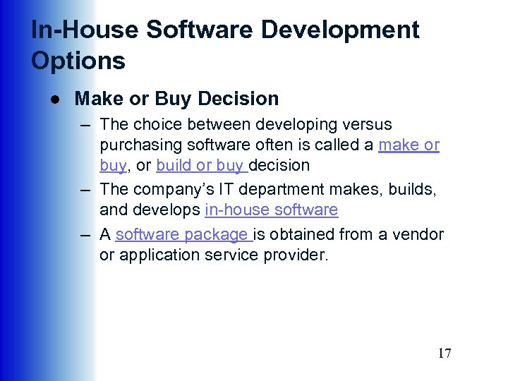 In-House Software Development Options ● Make or Buy Decision – The choice between developing