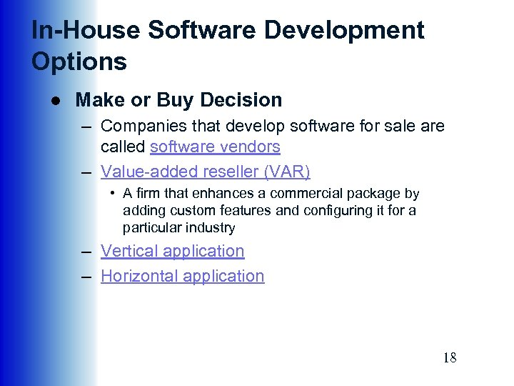 In-House Software Development Options ● Make or Buy Decision – Companies that develop software