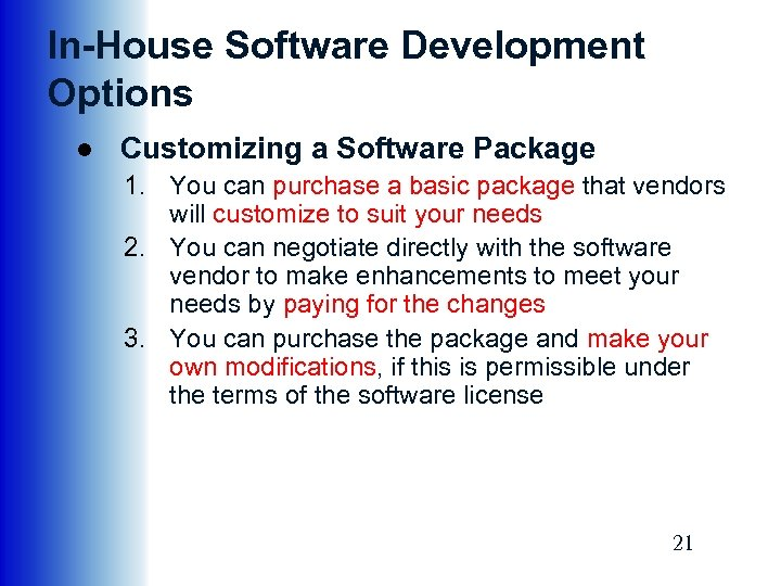 In-House Software Development Options ● Customizing a Software Package 1. You can purchase a