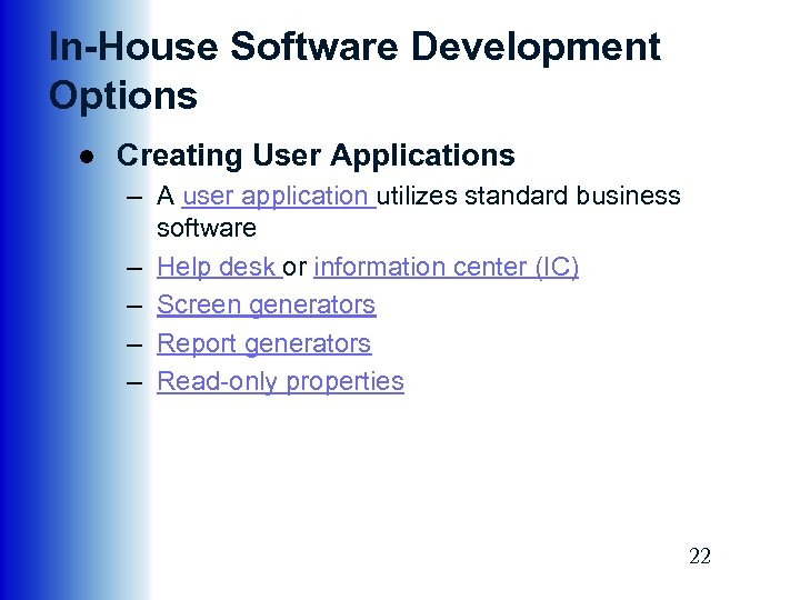 In-House Software Development Options ● Creating User Applications – A user application utilizes standard