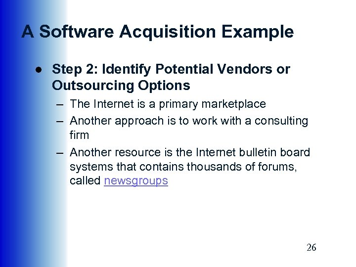 A Software Acquisition Example ● Step 2: Identify Potential Vendors or Outsourcing Options –