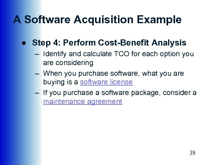 A Software Acquisition Example ● Step 4: Perform Cost-Benefit Analysis – Identify and calculate
