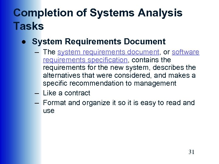 Completion of Systems Analysis Tasks ● System Requirements Document – The system requirements document,