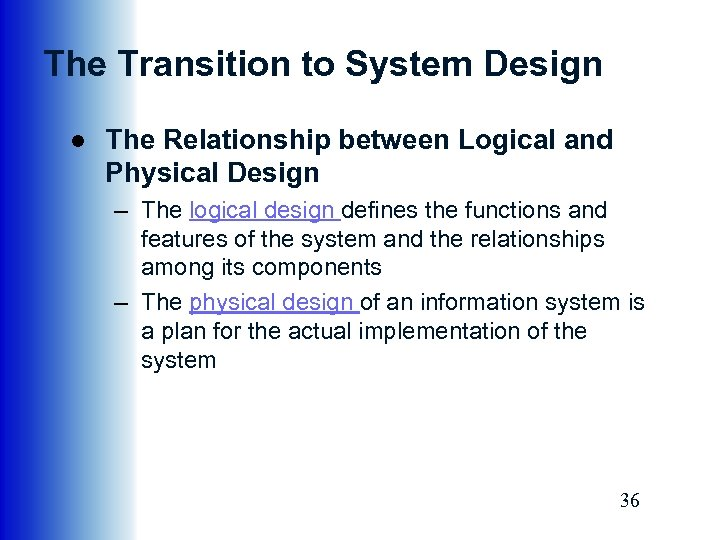The Transition to System Design ● The Relationship between Logical and Physical Design –
