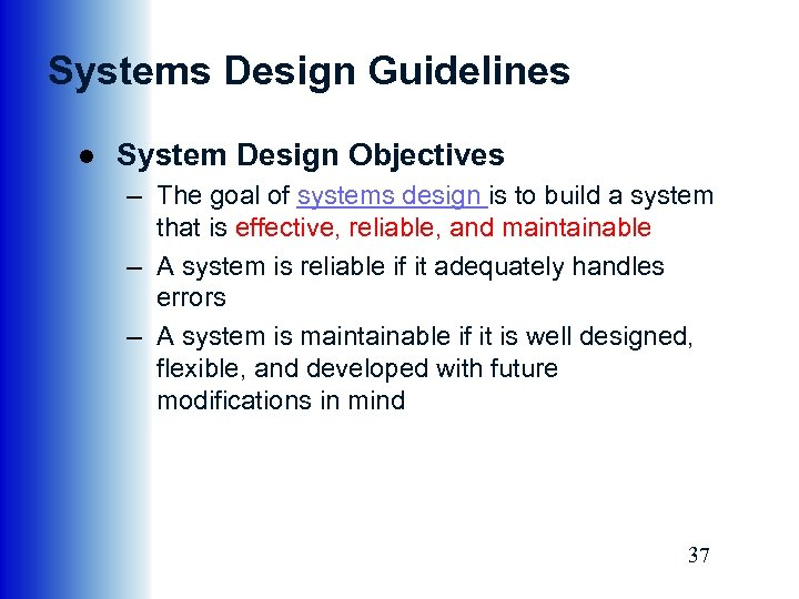 Systems Design Guidelines ● System Design Objectives – The goal of systems design is