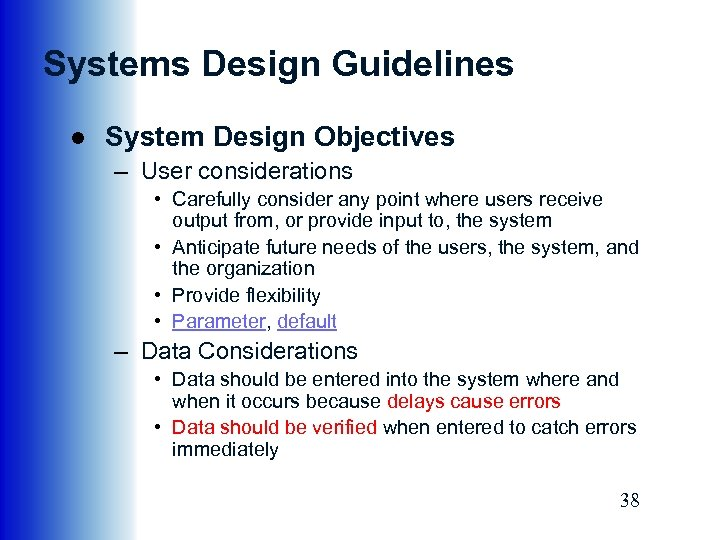 Systems Design Guidelines ● System Design Objectives – User considerations • Carefully consider any