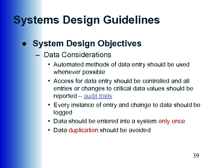 Systems Design Guidelines ● System Design Objectives – Data Considerations • Automated methods of