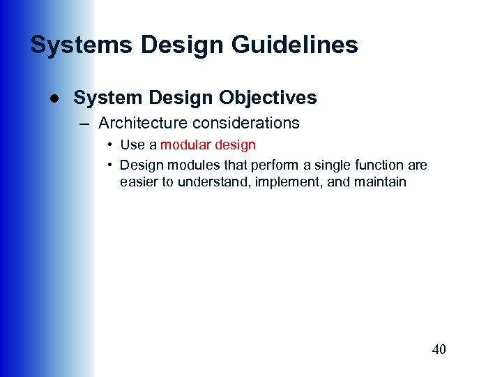 Systems Design Guidelines ● System Design Objectives – Architecture considerations • Use a modular