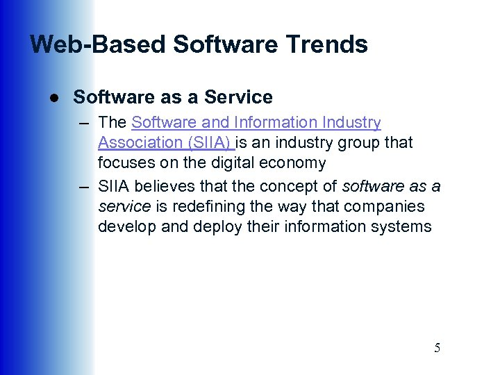 Web-Based Software Trends ● Software as a Service – The Software and Information Industry