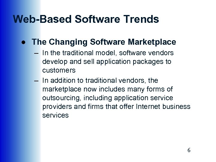 Web-Based Software Trends ● The Changing Software Marketplace – In the traditional model, software