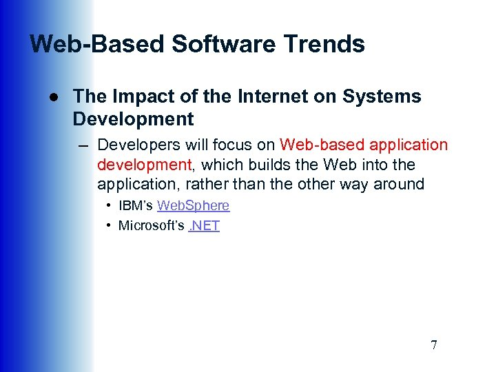 Web-Based Software Trends ● The Impact of the Internet on Systems Development – Developers