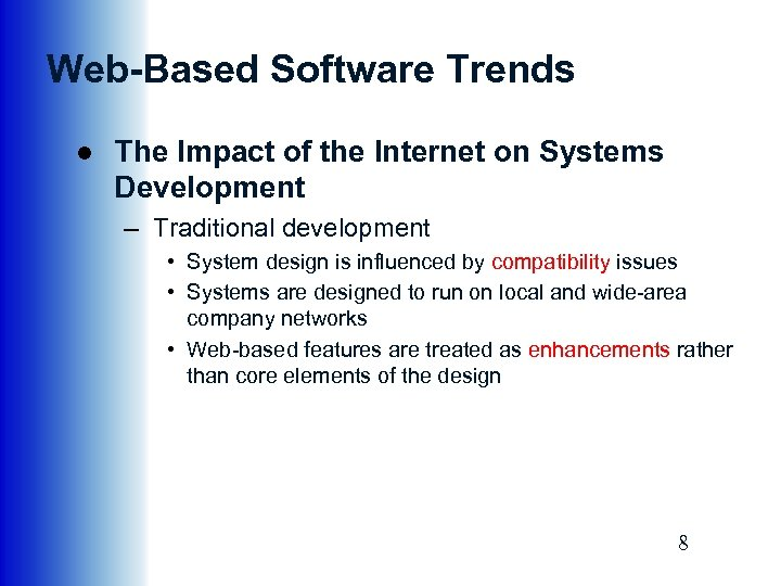 Web-Based Software Trends ● The Impact of the Internet on Systems Development – Traditional