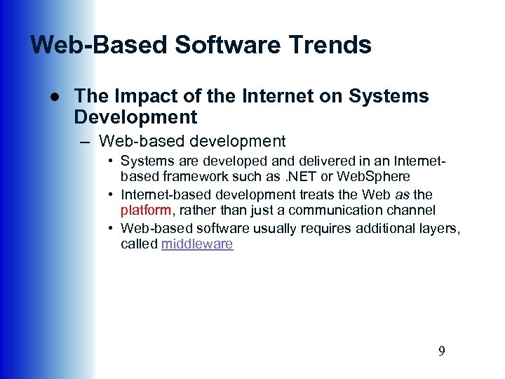 Web-Based Software Trends ● The Impact of the Internet on Systems Development – Web-based