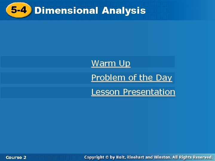 5 -4 Dimensional Analysis Warm Up Problem of the Day Lesson Presentation Course 2
